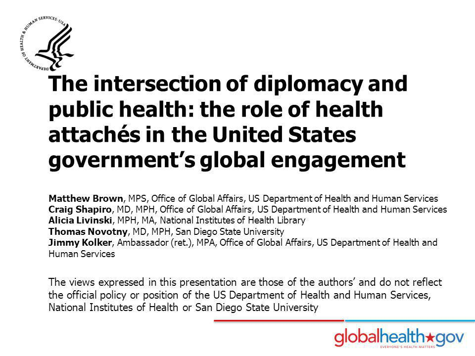 The intersection of diplomacy and public health: the role of health attachés in the United States government's global engagement