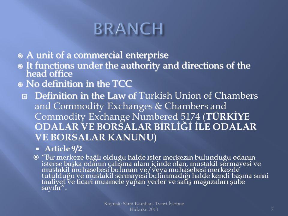 Kaynak: Sami Karahan, Ticari İşletme Hukuku 2011