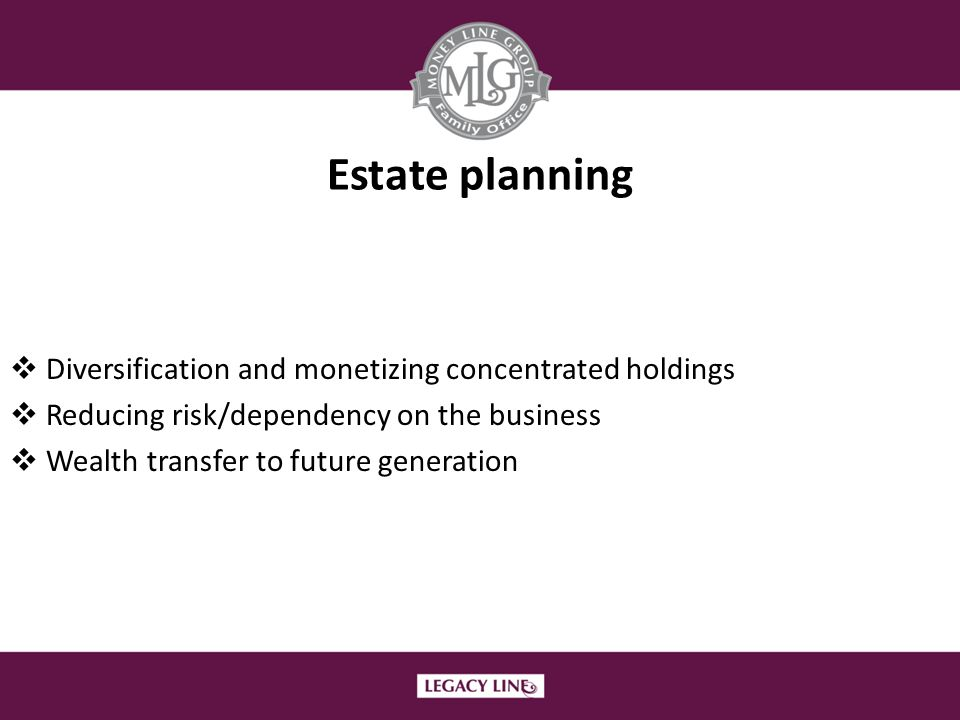 Estate planning Diversification and monetizing concentrated holdings