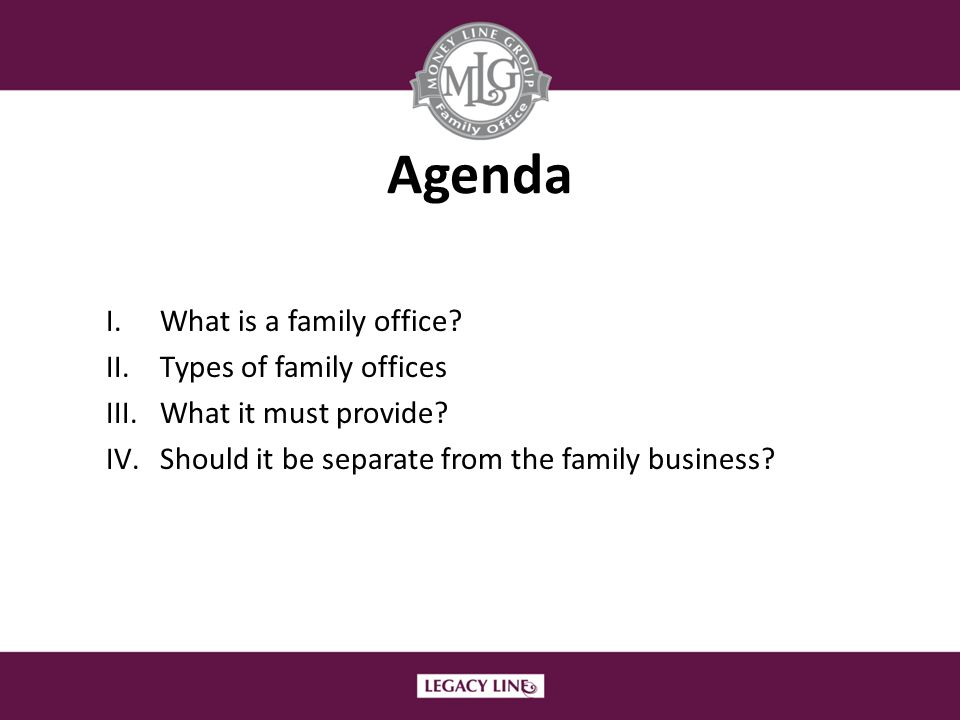 Agenda What is a family office Types of family offices