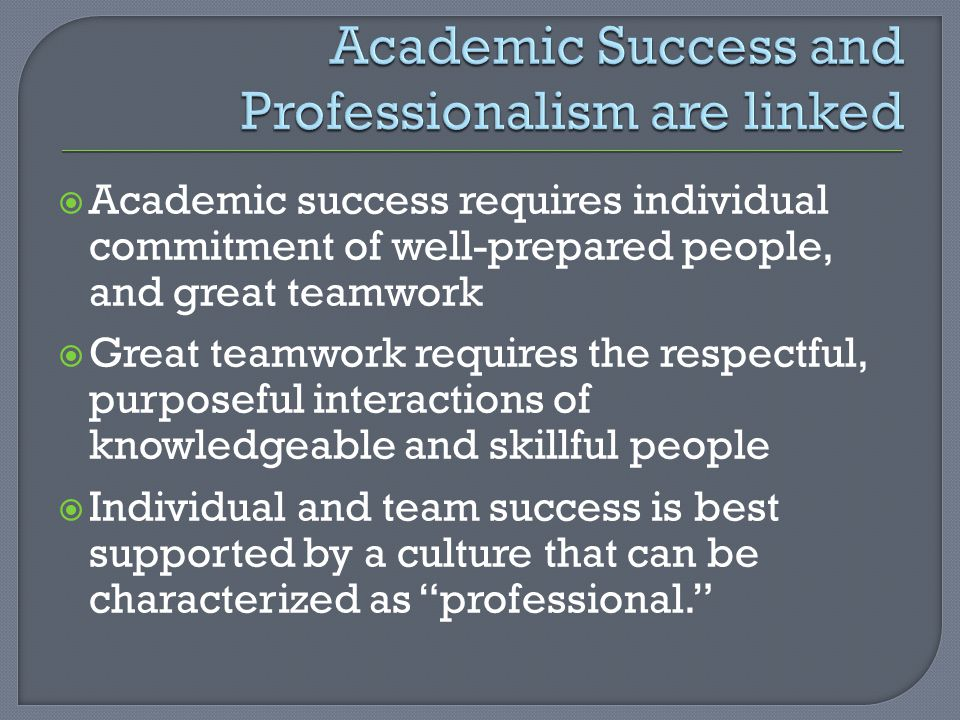 Academic Success and Professionalism are linked