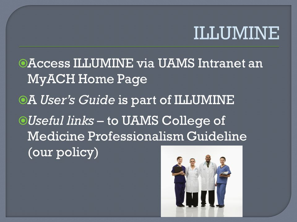 ILLUMINE Access ILLUMINE via UAMS Intranet an MyACH Home Page