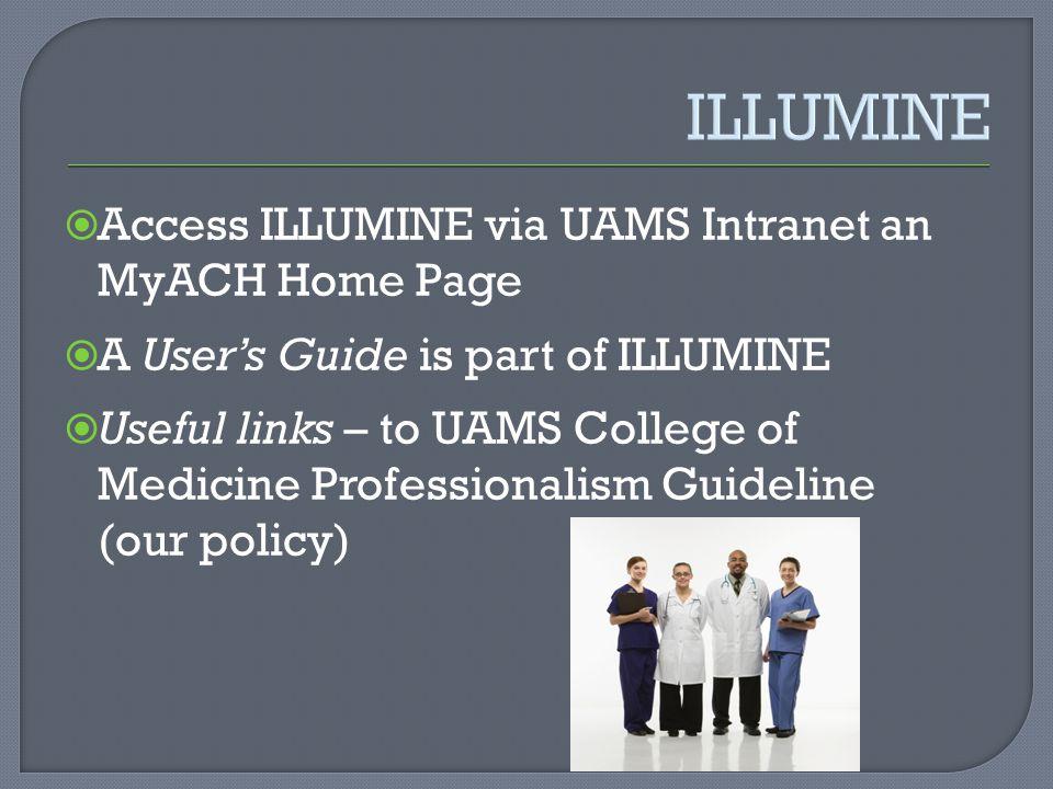 ILLUMINE Access ILLUMINE via UAMS Intranet an MyACH Home Page