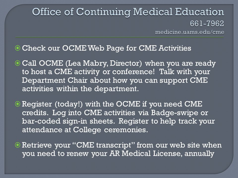 Office of Continuing Medical Education 661-7962 medicine.uams.edu/cme