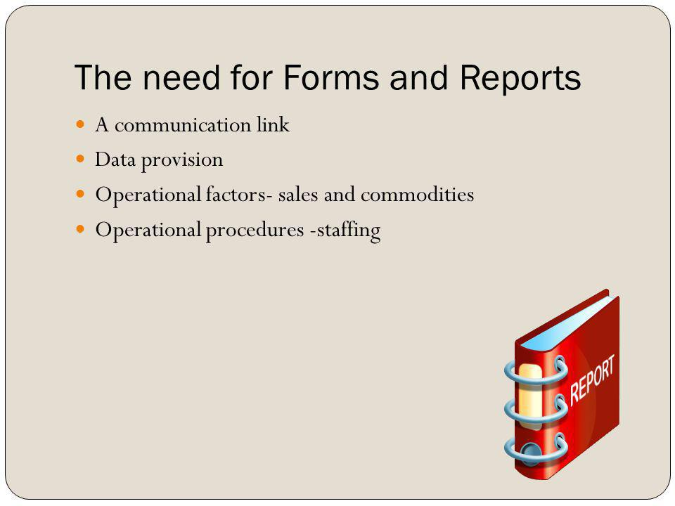 The need for Forms and Reports