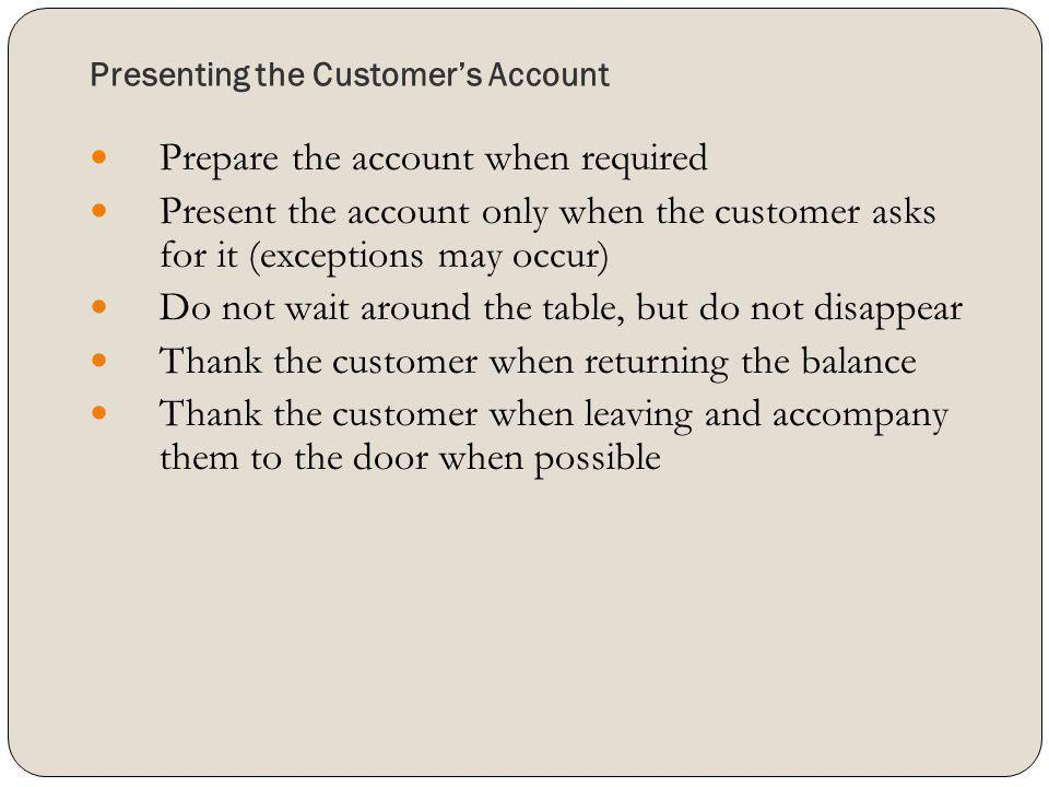 Presenting the Customer's Account