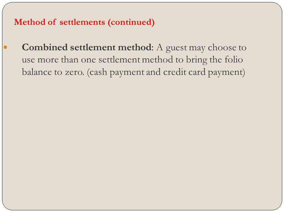Method of settlements (continued)