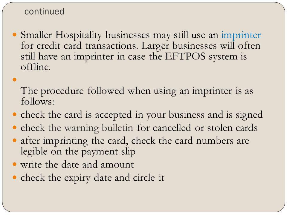 The procedure followed when using an imprinter is as follows: