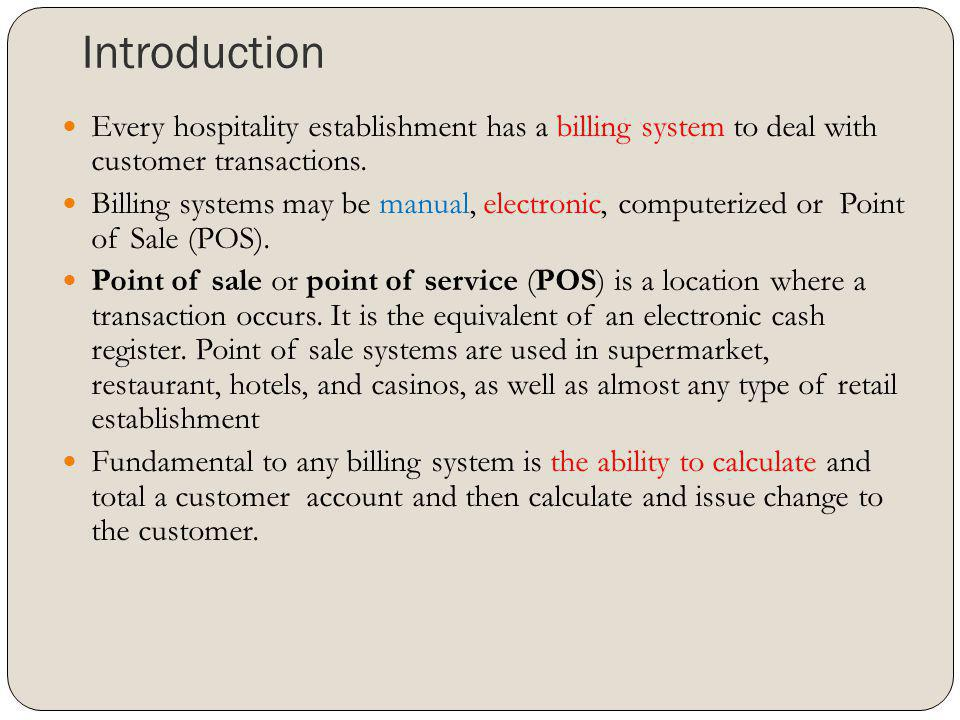 Introduction Every hospitality establishment has a billing system to deal with customer transactions.