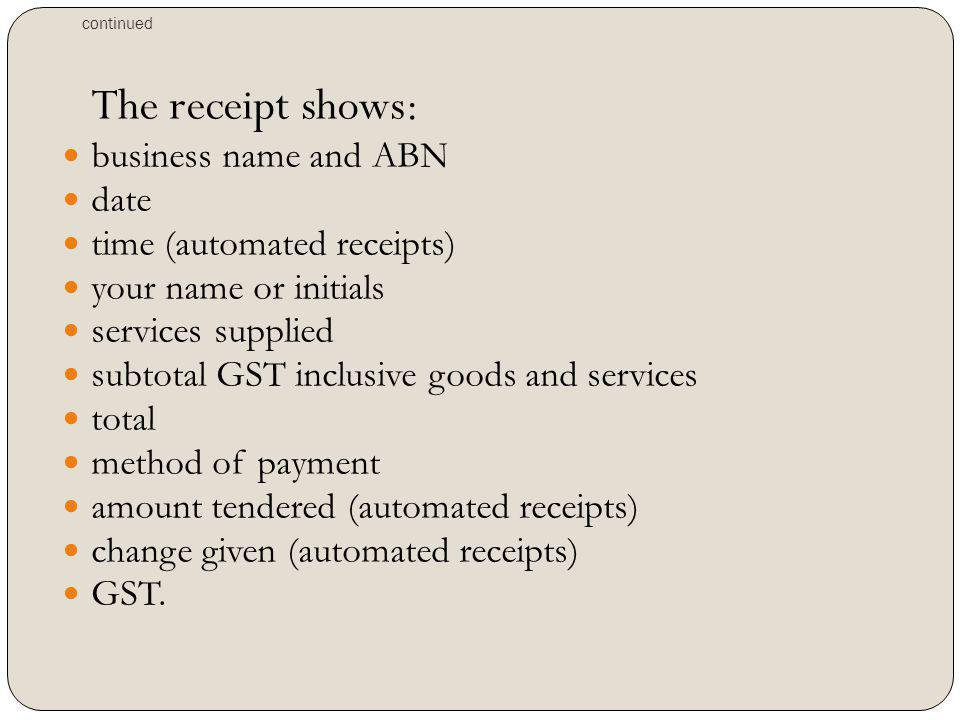 time (automated receipts) your name or initials services supplied