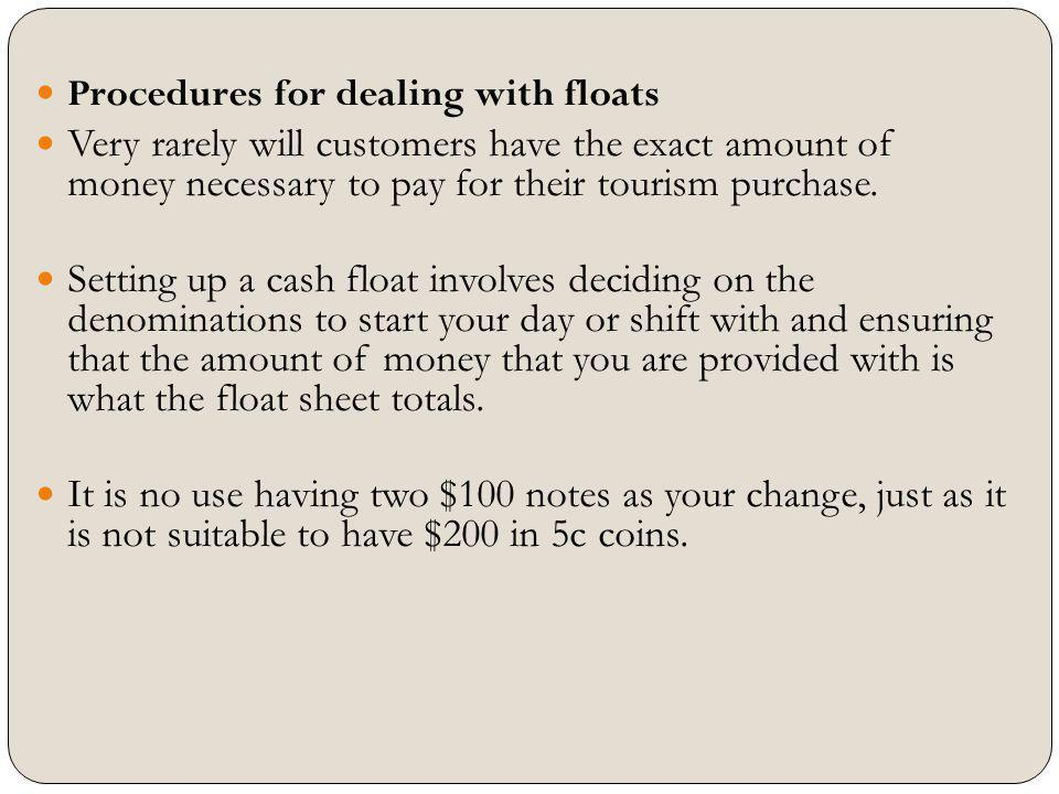 Procedures for dealing with floats