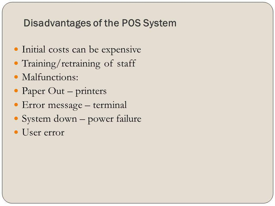 Disadvantages of the POS System