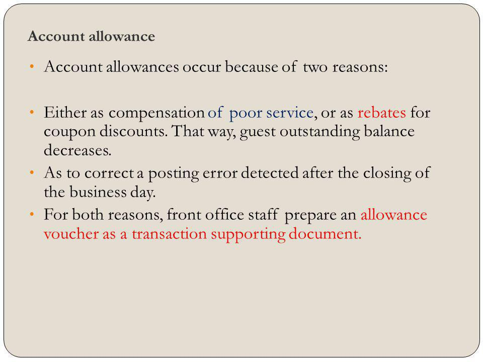 Account allowances occur because of two reasons:
