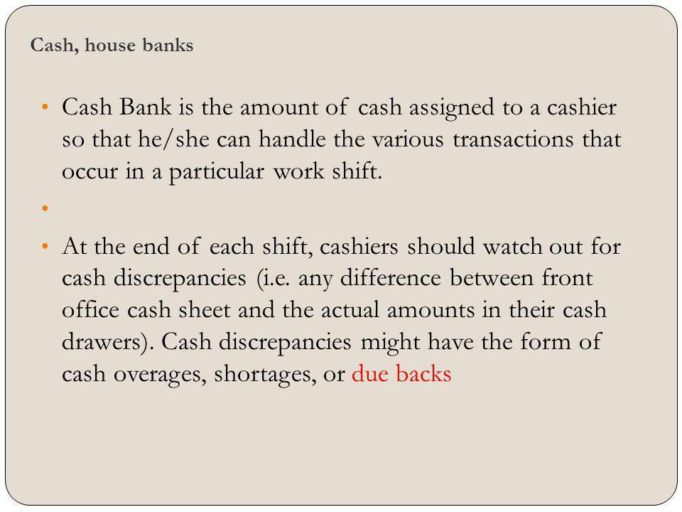 Cash, house banks