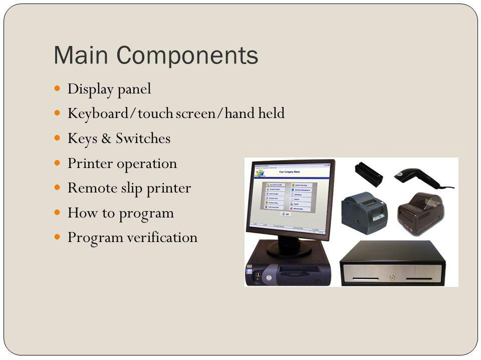 Main Components Display panel Keyboard/touch screen/hand held