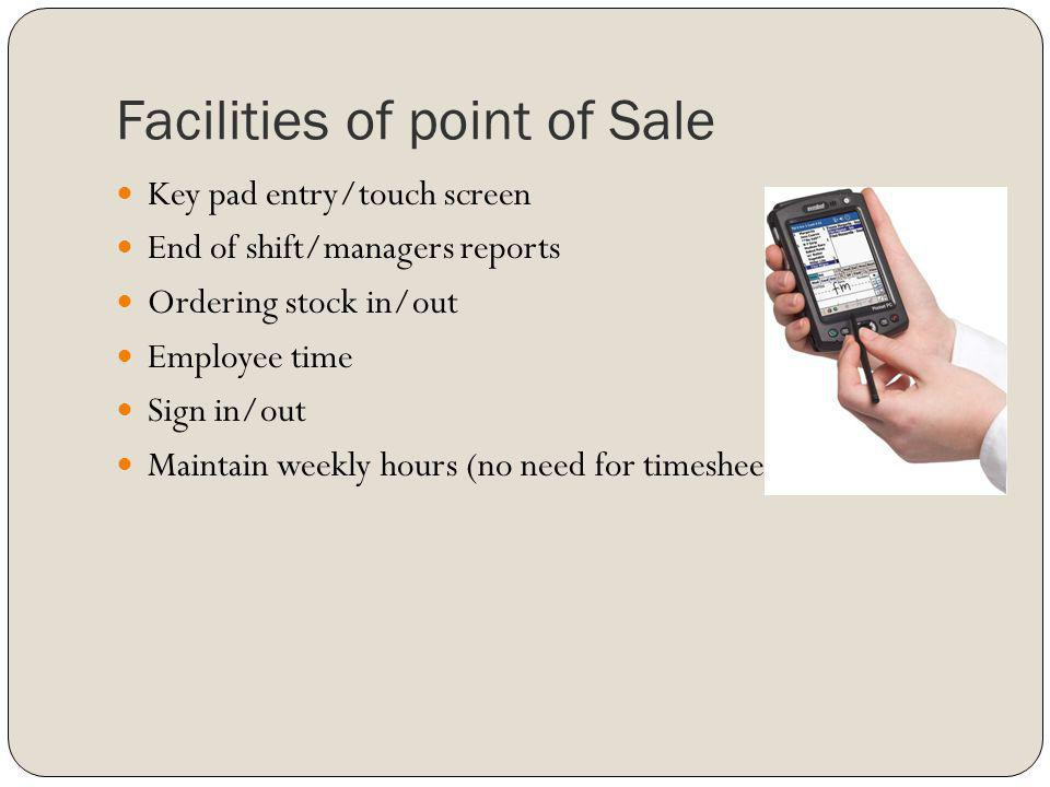 Facilities of point of Sale