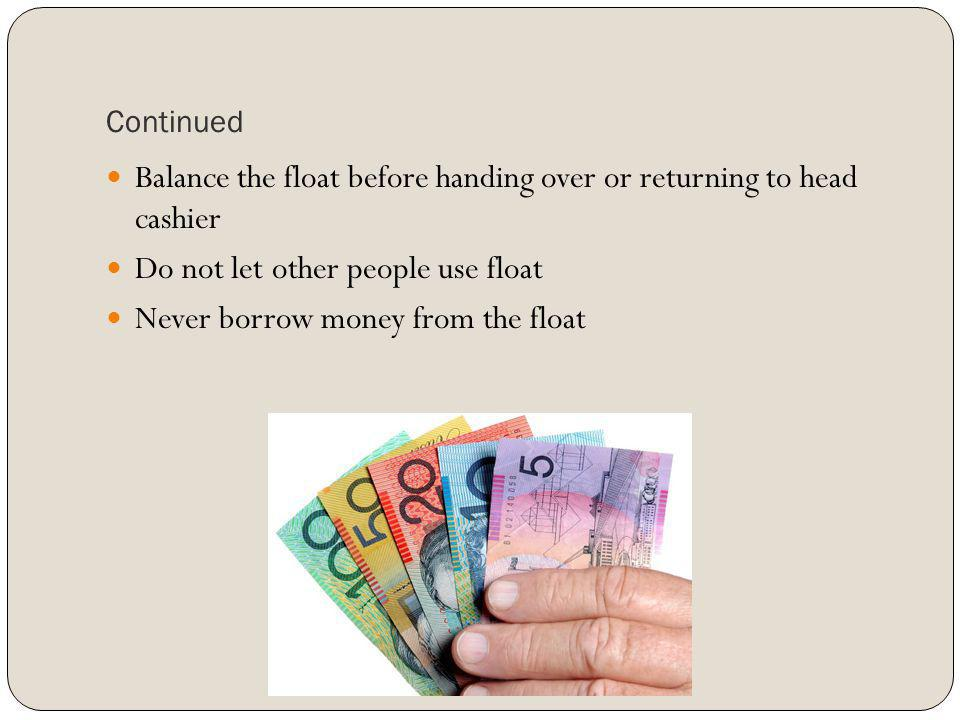 Balance the float before handing over or returning to head cashier