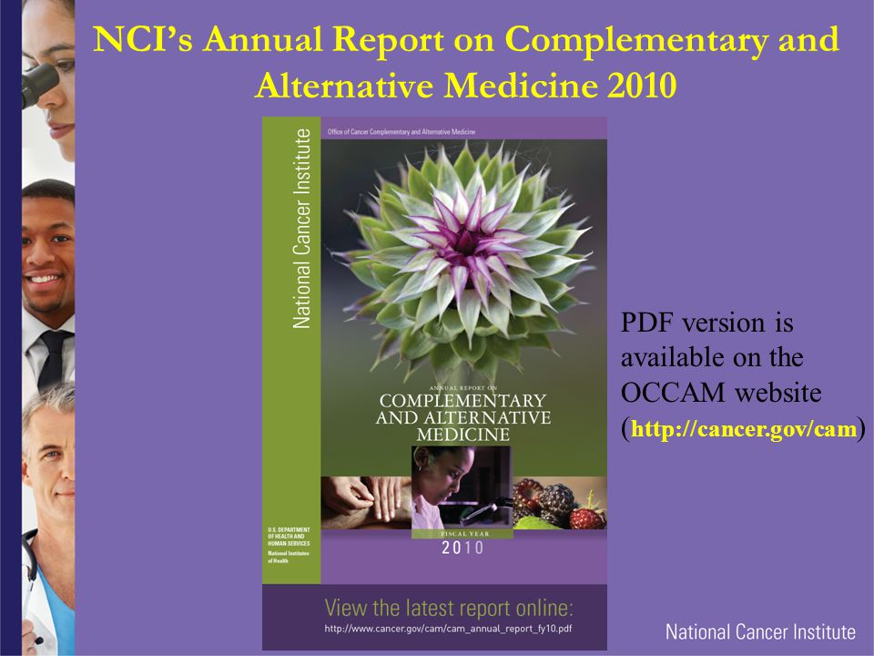 NCI's Annual Report on Complementary and Alternative Medicine 2010