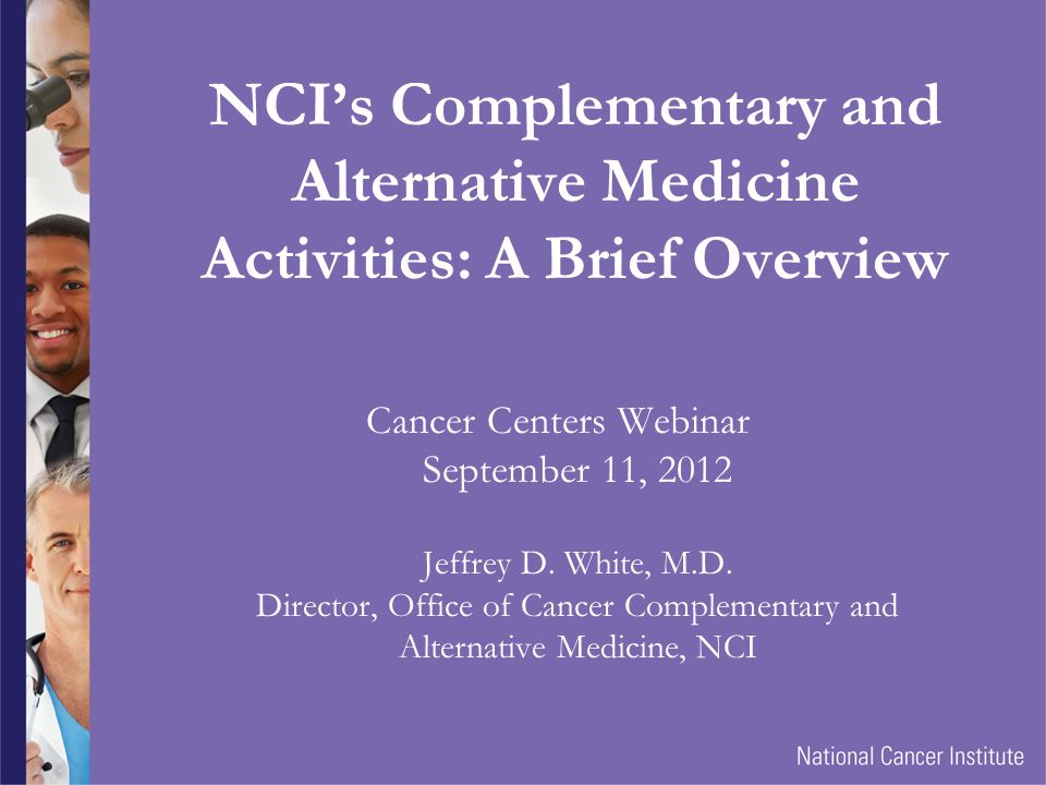 4/2/2017 NCI's Complementary and Alternative Medicine Activities: A Brief Overview.
