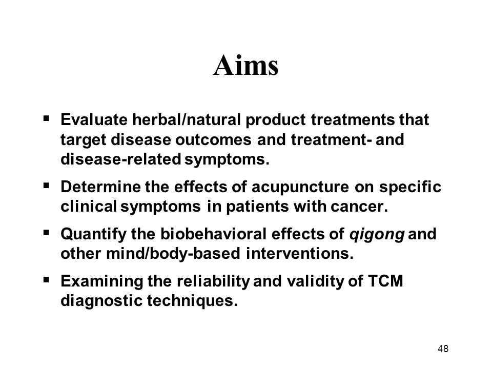 Aims Evaluate herbal/natural product treatments that target disease outcomes and treatment- and disease-related symptoms.