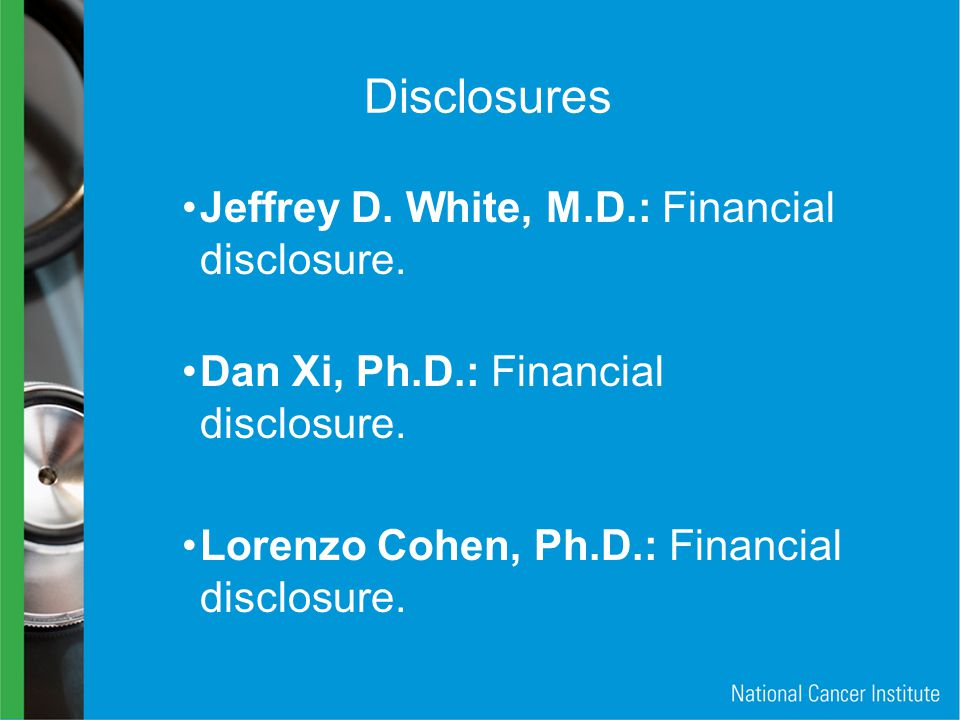 Disclosures Jeffrey D. White, M.D.: Financial disclosure.