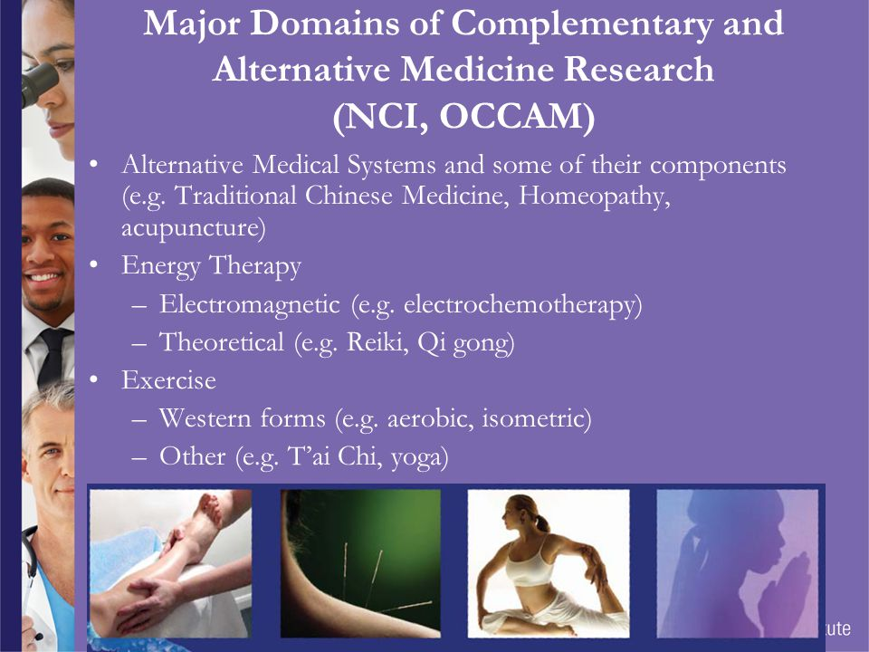 Major Domains of Complementary and Alternative Medicine Research (NCI, OCCAM)