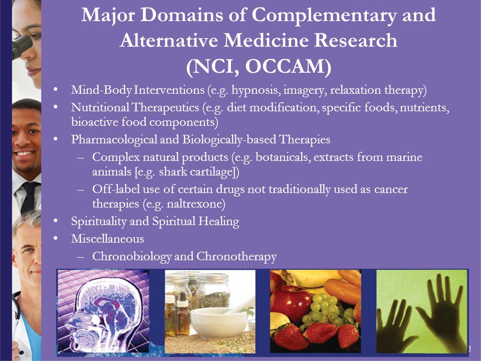 complementary and alternative medicine Information and resources from the national center for complementary and integrative health  complementary, alternative  evidence-based medicine.