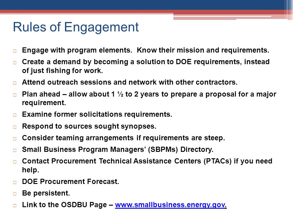 Rules of Engagement Engage with program elements. Know their mission and requirements.