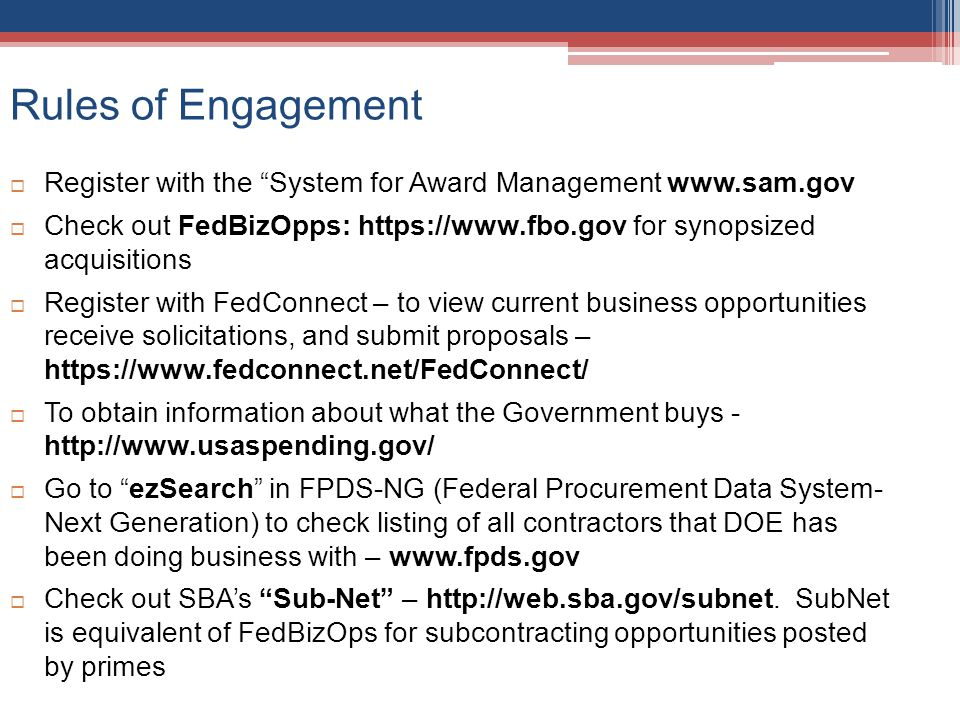 Rules of Engagement Register with the System for Award Management www.sam.gov.