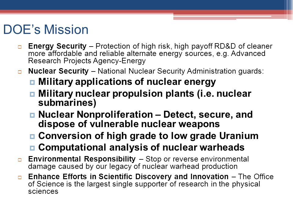 DOE's Mission Military applications of nuclear energy
