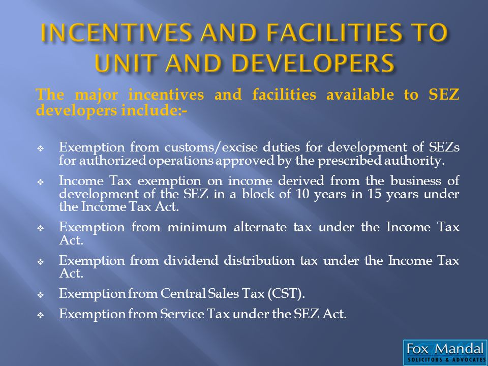 INCENTIVES AND FACILITIES TO UNIT AND DEVELOPERS