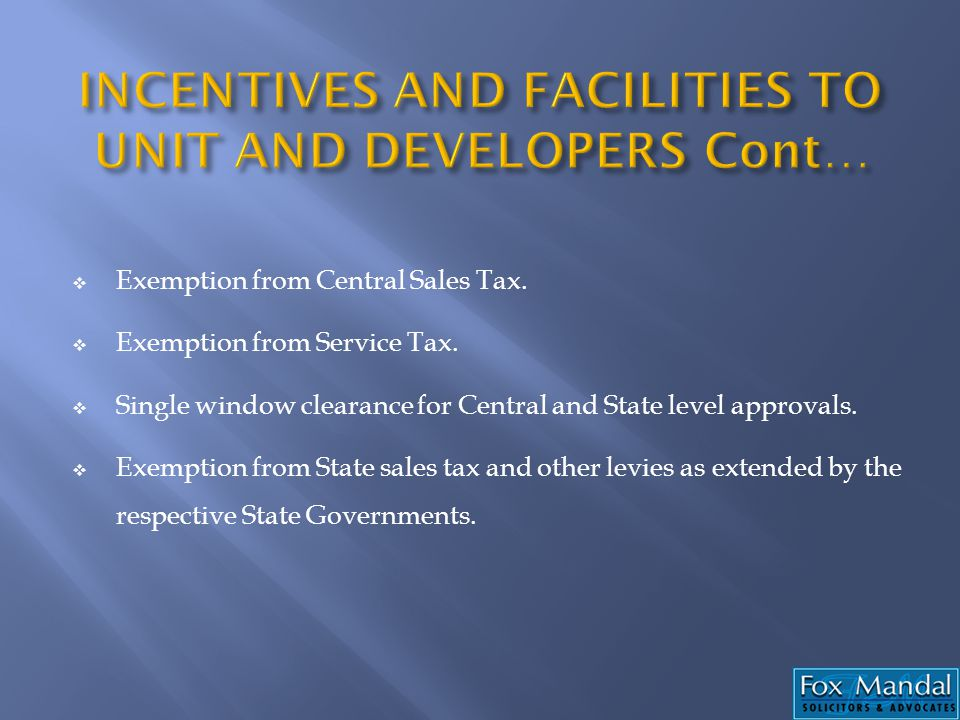 INCENTIVES AND FACILITIES TO UNIT AND DEVELOPERS Cont…