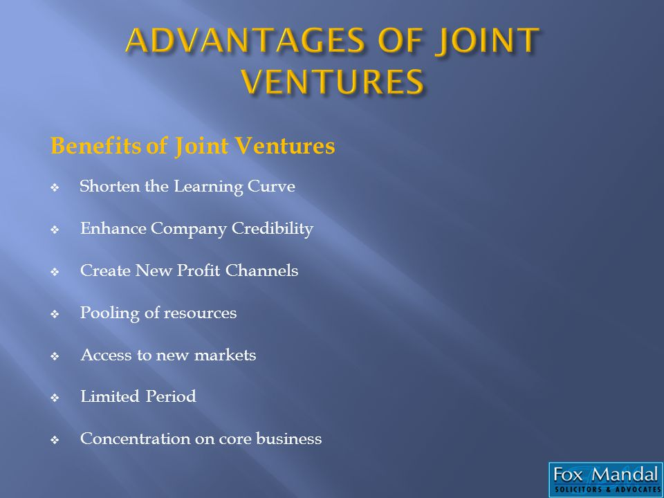 ADVANTAGES OF JOINT VENTURES