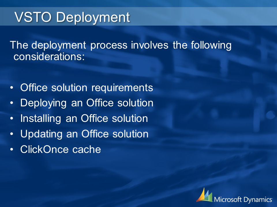 4/2/2017 3:19 AM VSTO Deployment. The deployment process involves the following considerations: Office solution requirements.