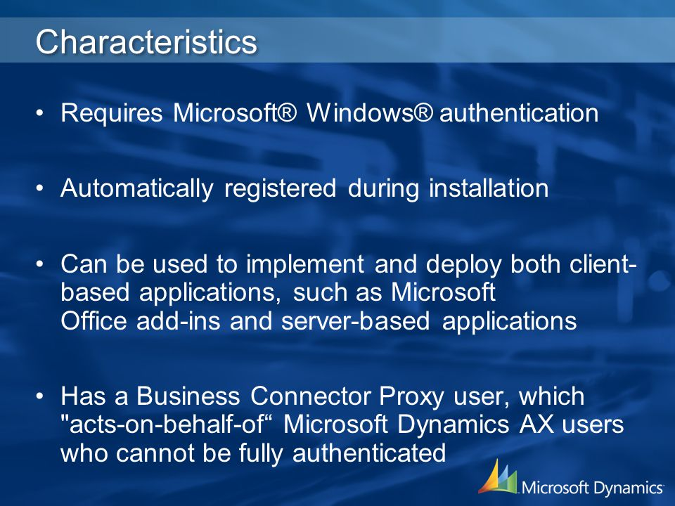 Characteristics Requires Microsoft® Windows® authentication