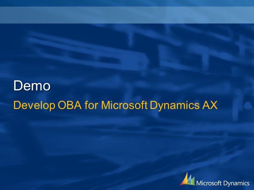 Demo Develop OBA for Microsoft Dynamics AX 4/2/2017 3:19 AM