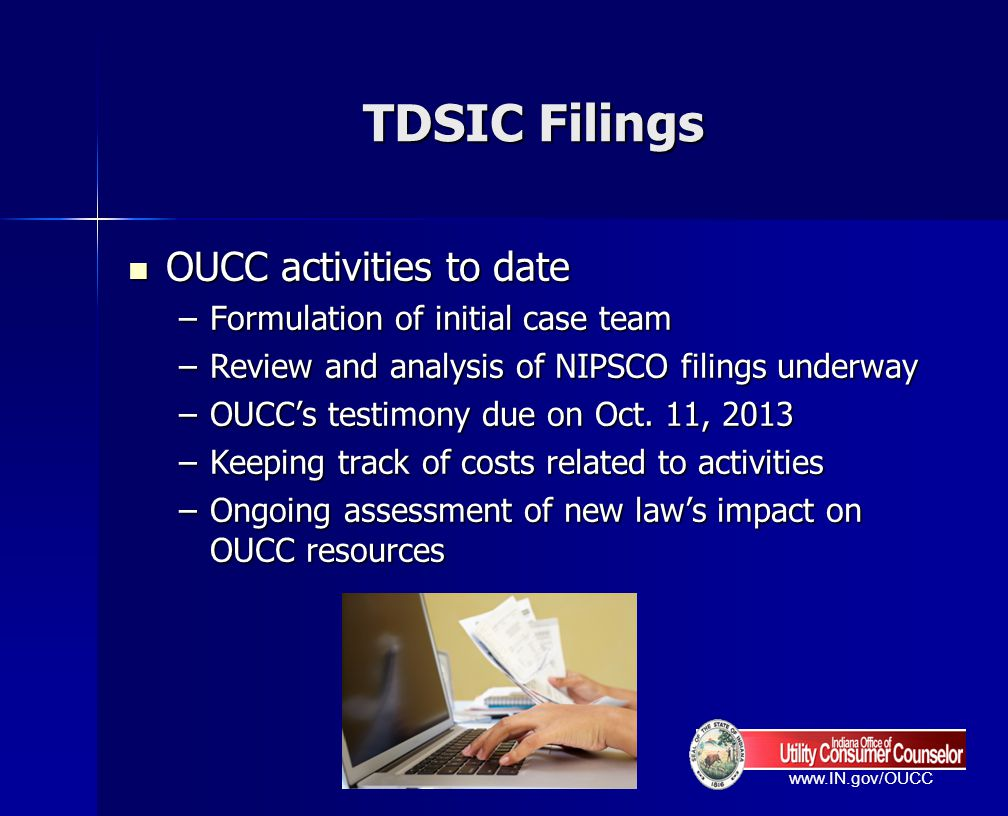 TDSIC Filings OUCC activities to date Formulation of initial case team