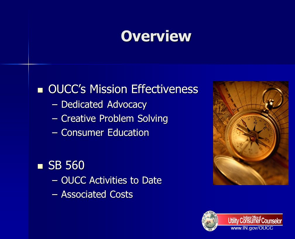 Overview OUCC's Mission Effectiveness SB 560 Dedicated Advocacy