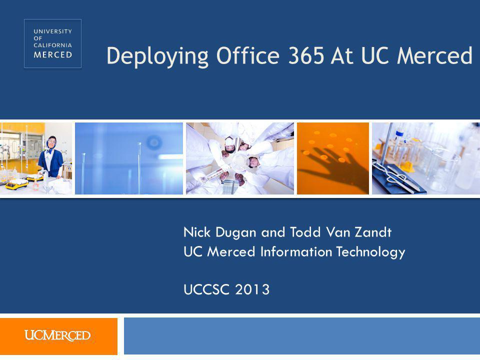 Deploying Office 365 At UC Merced