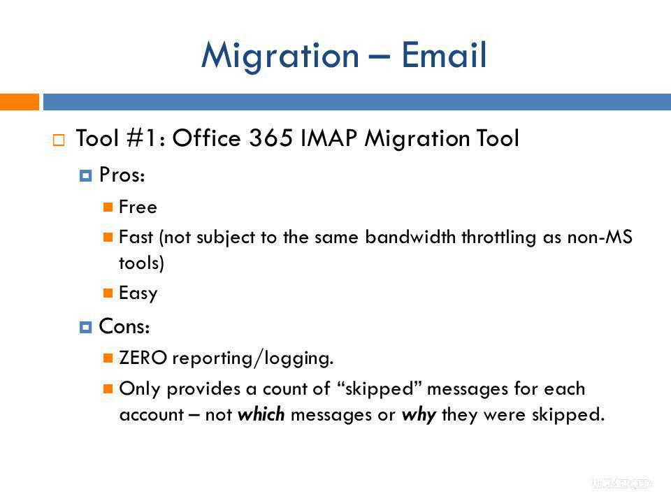 Migration – Email Tool #1: Office 365 IMAP Migration Tool Pros: Cons: