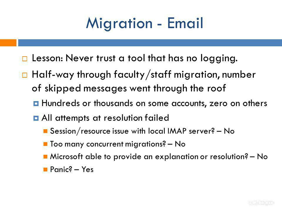 Migration - Email Lesson: Never trust a tool that has no logging.