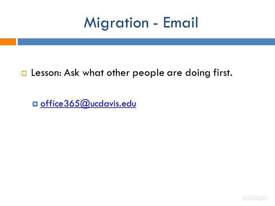 Migration - Email Lesson: Ask what other people are doing first.