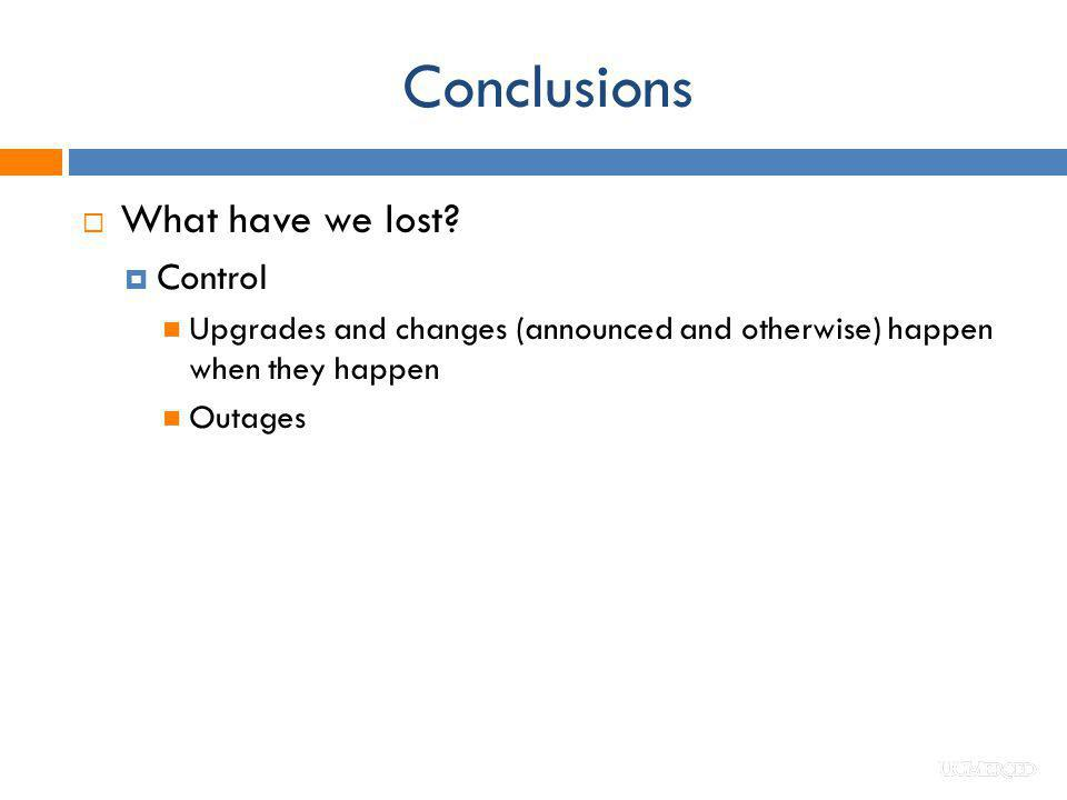 Conclusions What have we lost Control