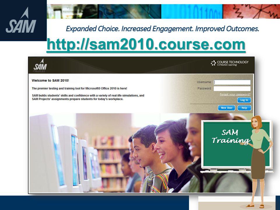 http://sam2010.course.com SAM Training