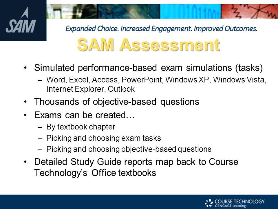 SAM Assessment Simulated performance-based exam simulations (tasks)
