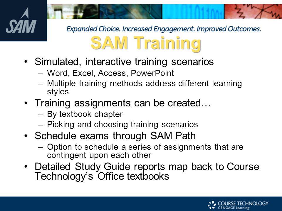 SAM Training Simulated, interactive training scenarios