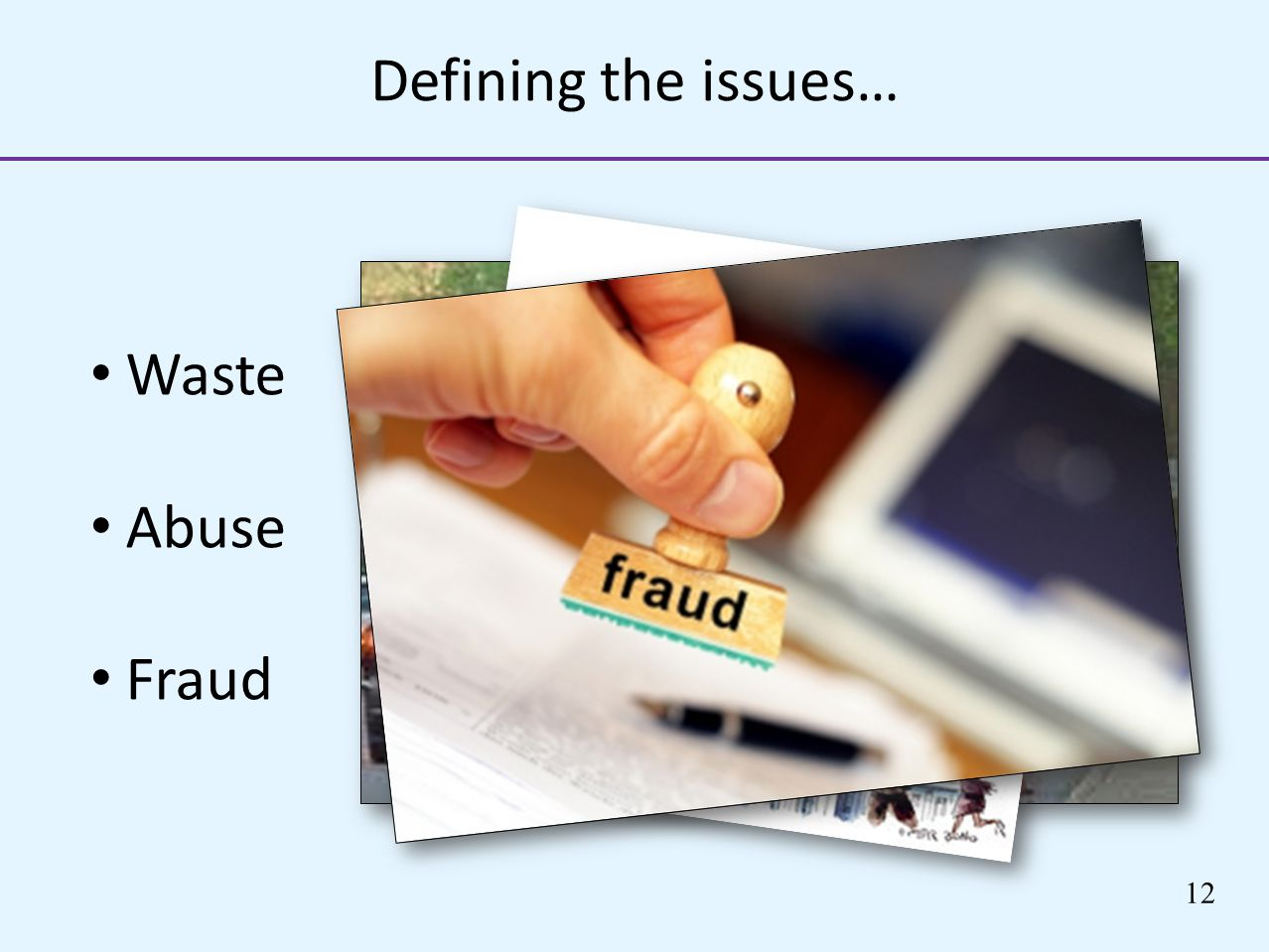Defining the issues… Waste Abuse Fraud