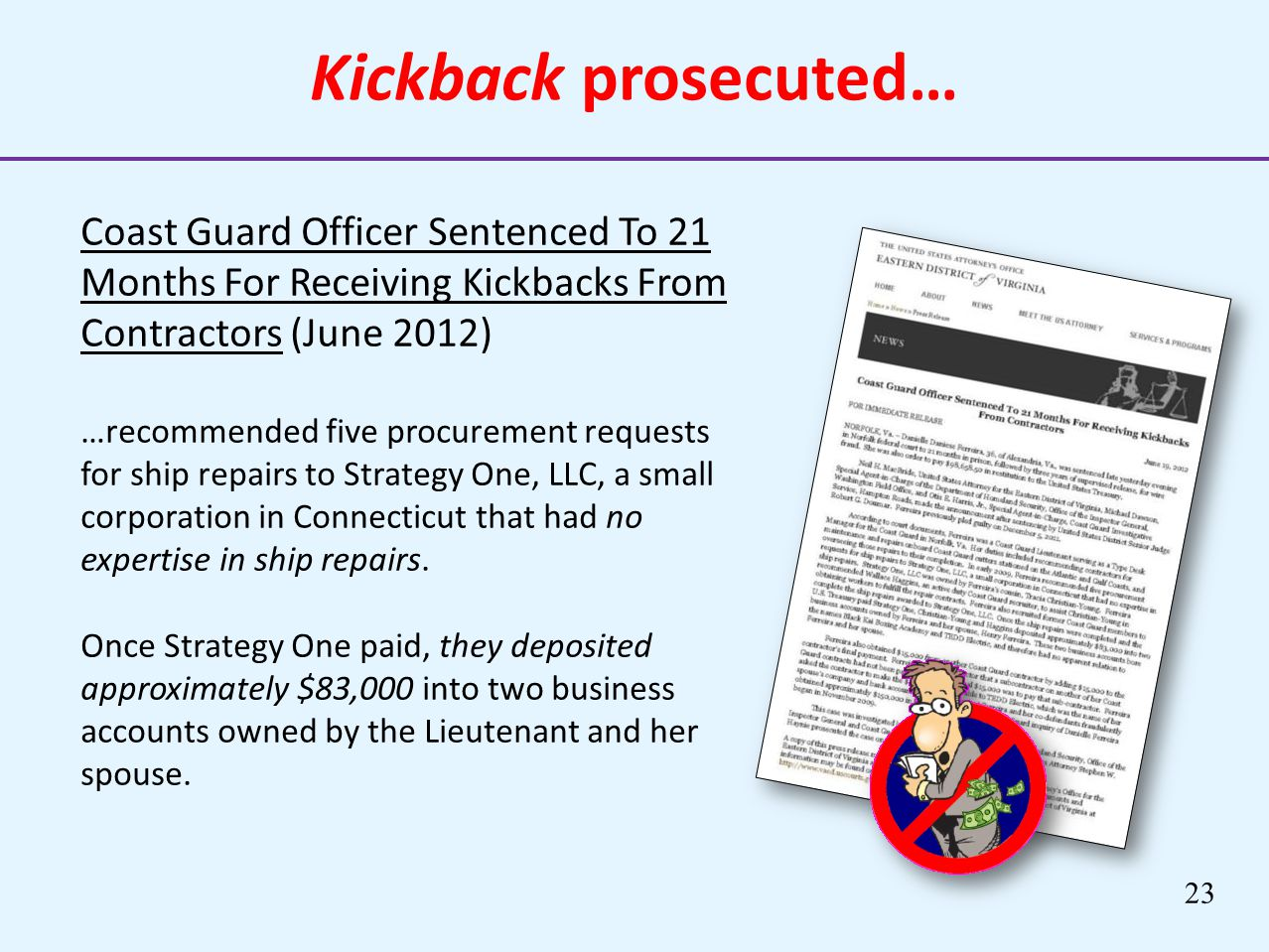 Kickback prosecuted… Coast Guard Officer Sentenced To 21 Months For Receiving Kickbacks From Contractors (June 2012)