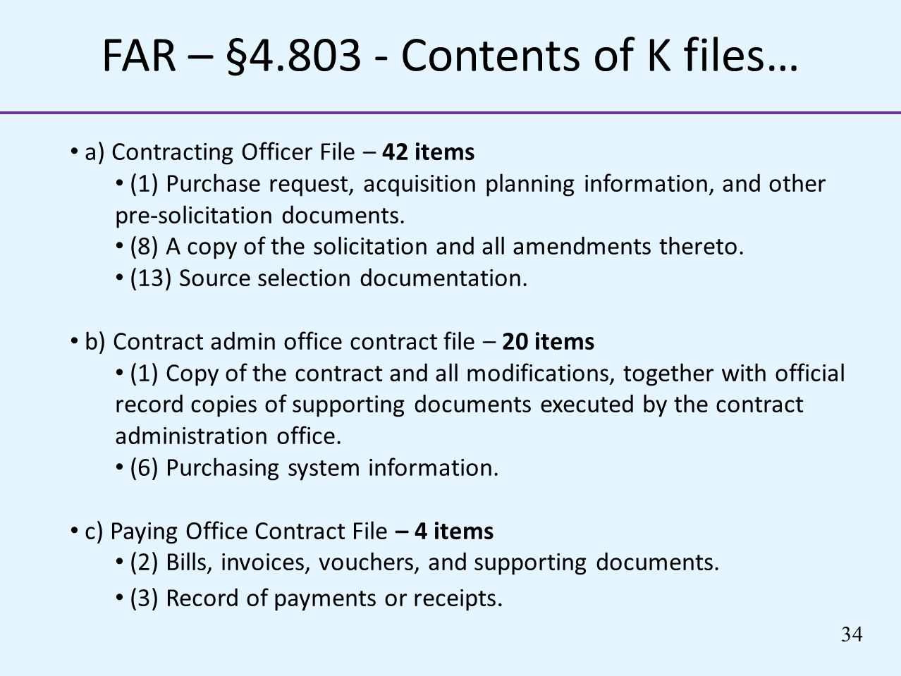 FAR – §4.803 - Contents of K files…
