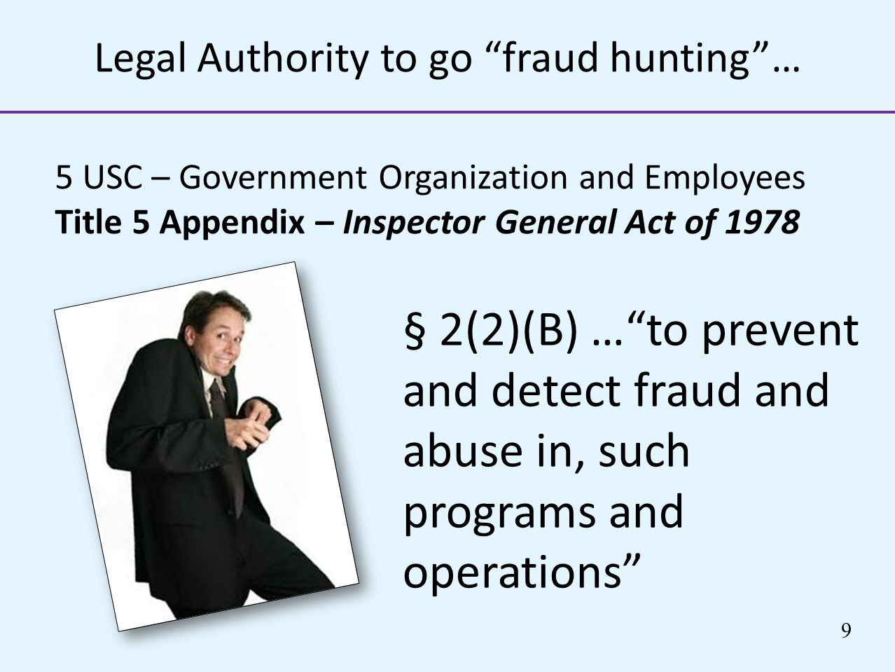 Legal Authority to go fraud hunting …